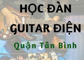 Lớp dạy đàn guitar điện tại quận Tân Bình TPHCM