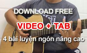 DOWNLOAD FREE 4 bài luyện ngón nâng cao - VIDEO + TAB
