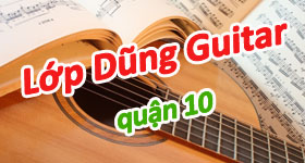 Lớp học đàn guitar cơ bản tại quận 10 TPHCM