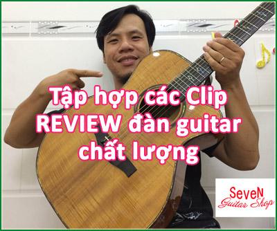Xem chi tiết các clip review đàn guitar của Seven Guitar Shop